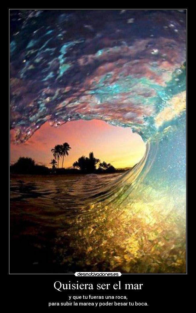Quisiera Ser El Mar Desmotivaciones