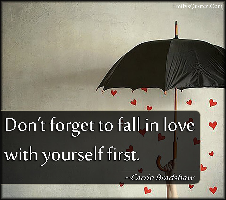Dont Forget To Fall In Love With Yourself First Popular