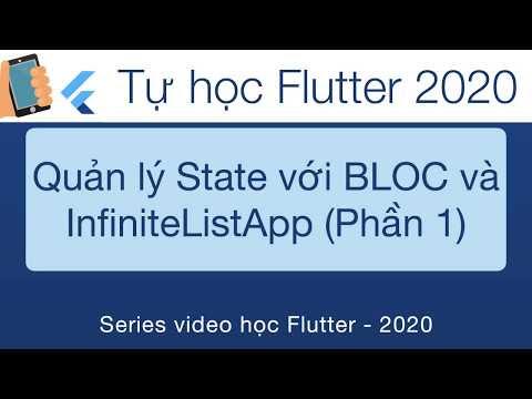 Học Flutter - 30-BLoc   Quản lý State trong Flutter với InfiniteList App-Phần 1