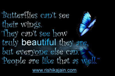 Beautiful Quote For The Day Butterflies Cant See Their Wings