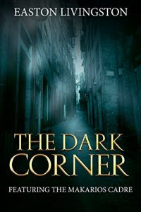 The Dark Corner by Easton Livingston
