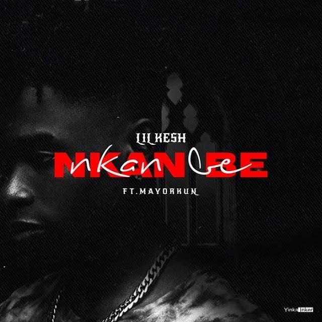 Music:Lil Kesh Ft. Mayorkun – Nkan Be