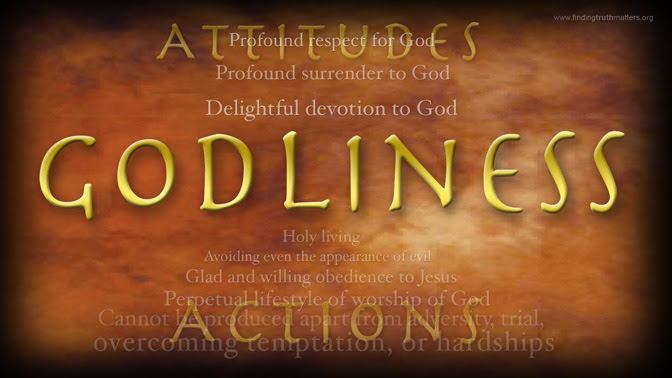 The attitudes caused by godliness and the resultant actions