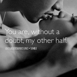 You Are Without A Doubt My Other Half Pictures Photos And Images