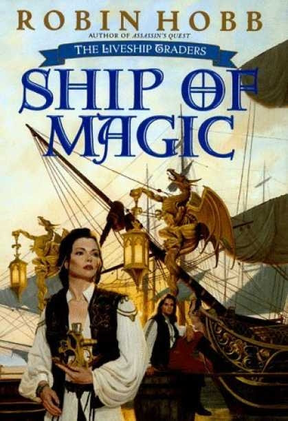 Couverture The Liveship Traders Trilogy, book 1 : Ship of Magic
