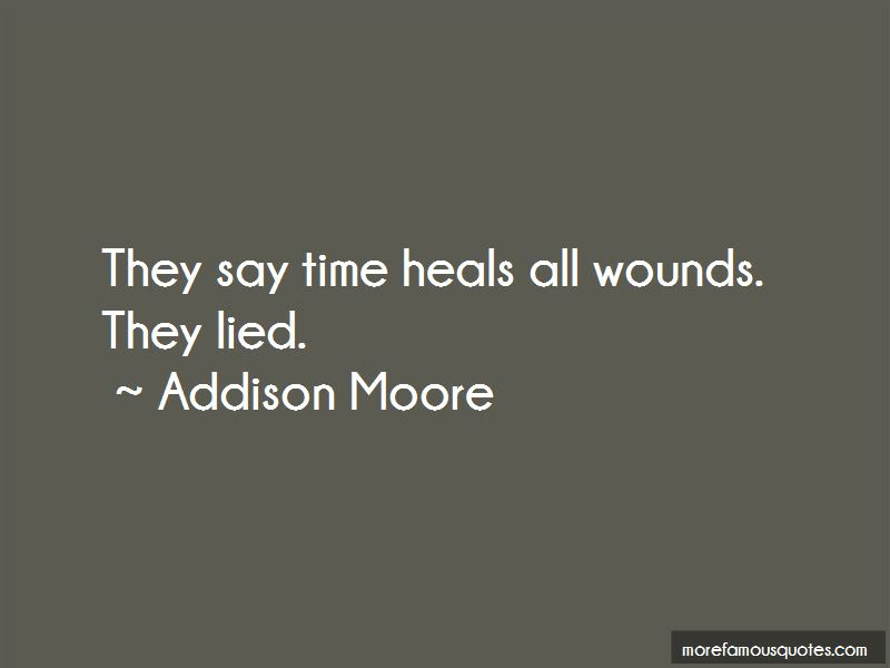 They Say Time Heals All Wounds Quotes Top 8 Quotes About They Say