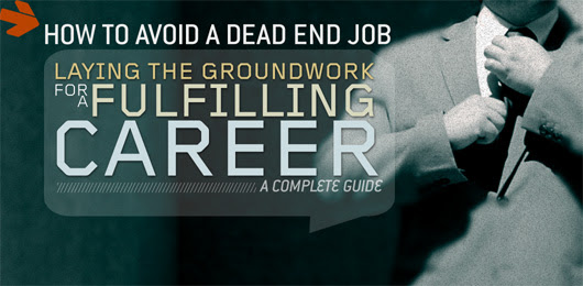 How to Avoid a Dead End Job: Laying the Groundwork for a Fulfilling Career