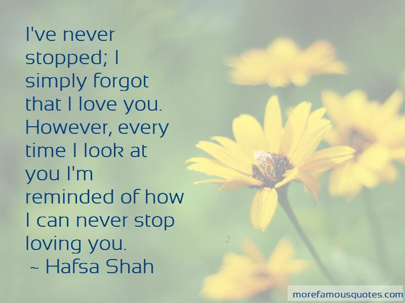 I Can Never Stop Loving You Quotes Top 16 Quotes About I Can Never