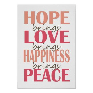 Hope. Love. Happiness. Peace. Posters