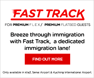 Fast Track - For Premium Flex / Premium Flatbed Guests. Breeze through immigration with Fast Track, a dedicated immigration lane! Find out more. Only available   in klia2, Senai Airport & Kuching Internation Airport.