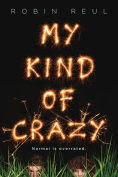 Title: My Kind of Crazy, Author: Robin Reul