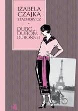 Dubo... Dubon... Dubonnet - Izabela Stachowicz