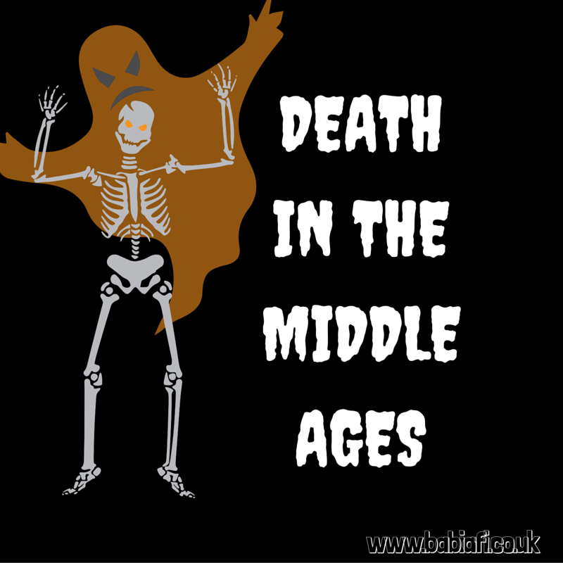 http://www.babiafi.co.uk/2015/04/death-in-middle-ages.html