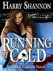 Running Cold (The Mick Callahan Novels)