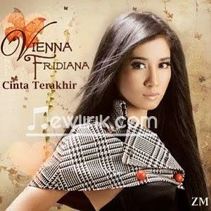 Lirik Lagu Vienna Fridiana - Cinta Terakhir