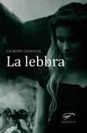 La lebbra - Giuseppe Iannozzi - Il Foglio letterario - acquista