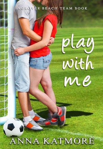 Play With Me (Grover Beach Team #1) by Anna Katmore