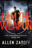 I Am the Weapon (Unknown Assassin Series #1)