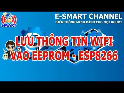 Cách lưu thông tin ssid và password kết nối wifi vào eeprom của esp8266