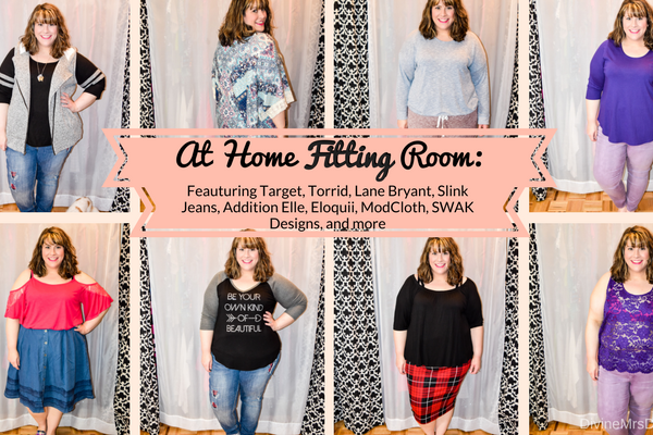 At Home Fitting Room: Target, Torrid, Lane Bryant, Slink Jeans, Addition Elle, Eloquii, ModCloth, SWAK