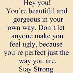 inspiring-quotes-sayings-you-are-beautiful-stay-strong.jpg (500×500)