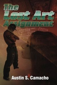 The Lost Art Assignment by Austin S. Camacho