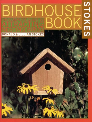 The Complete Birdhouse  Book  The Easy Guide to Attracting