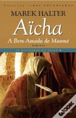 Wook.pt - Aïcha, a Bem-Amada de Maomé