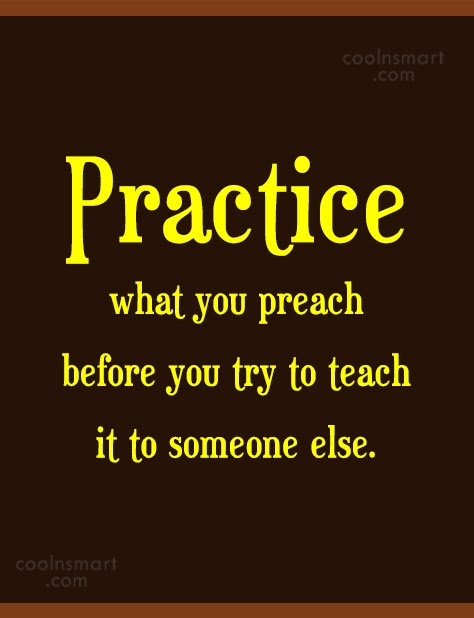 Practice Before You Preach Essay