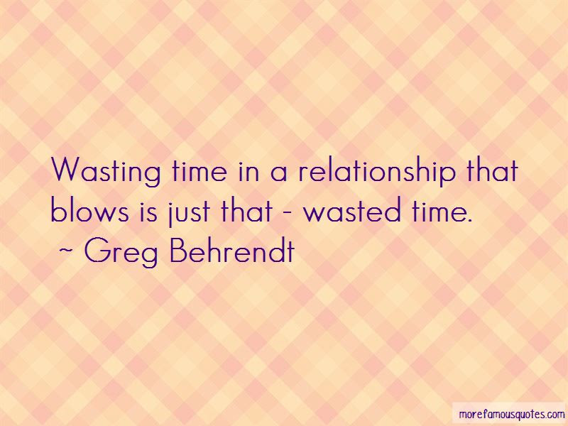 Quotes About Wasting Time In A Relationship Top 2 Wasting Time In A