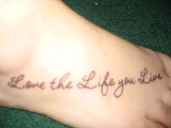 Love The Life You Live Tattoo