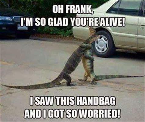 frank im  glad youre alive    handbag