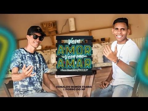 Vídeo Clip Oficial (Vem Amor,Vem Me Amar) Forró do Hf e Ednaldo Bonde Farra