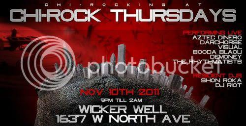 SHON ROKA,CHI-ROCK NATION,Wicker Well,Wicker Park,Chicago Hip Hop,Aztec Dinero,Darchorse,Booda Blaou,DJ Riot,The Rhythmatists,Demony,Visual,Coast2CoastMixtapeDJs,Bassment Boyz,Brickheadz,Chi-Rock Thursdays
