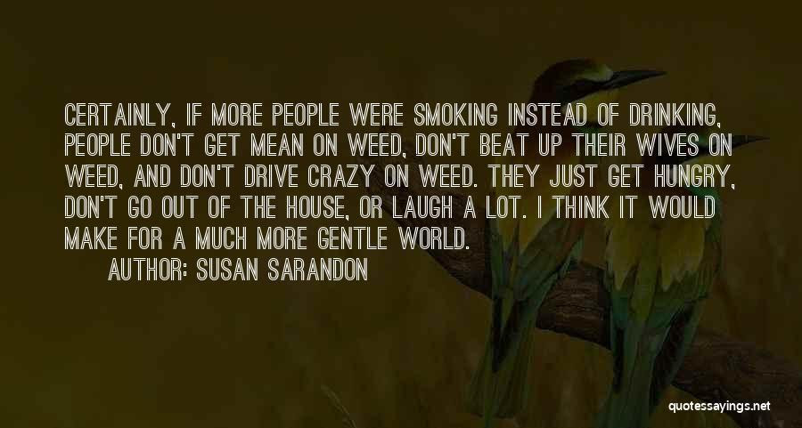 Top 2 Quotes Sayings About Drinking And Smoking Weed