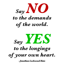 Say No To The Demands Of The World By Jonathan Lockwood Huie