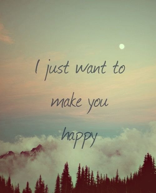 I Just Want To Make You Happy Pictures Photos And Images For