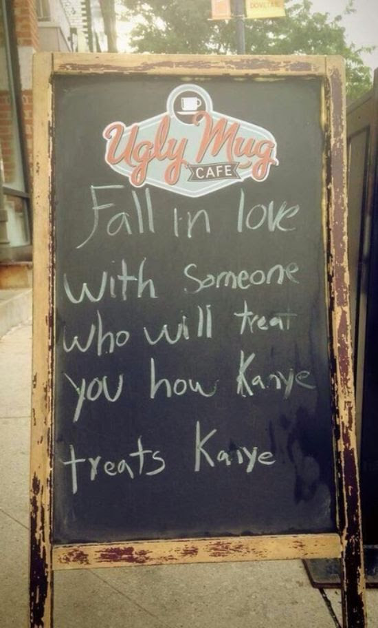 kanye sign, funny kanye, loves you the way kanye loves kanye