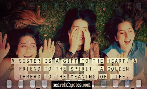 A Sister Is A Gift From God Gift From God Quotes Quotations