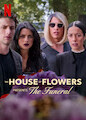 House of Flowers Presents: The Funeral, The