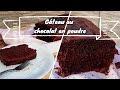 Recette Gateau Au Chocolat Poudre