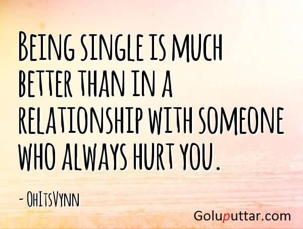 Famous Being Single Quote It Is Better Than Wrong Relation Photos