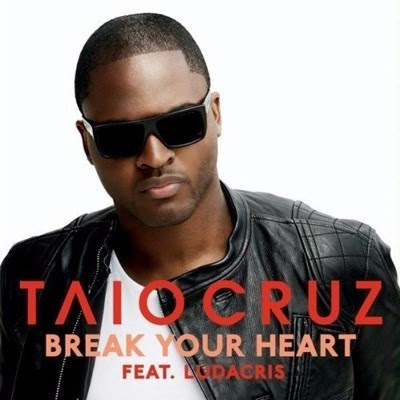Break Your Heart Taio Cruz Lyrics Ft Ludacris