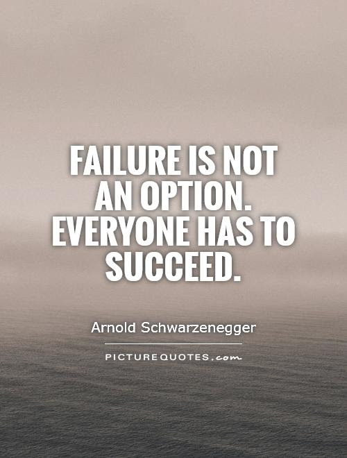 Quotes About Failure Is Not An Option 73 Quotes