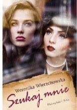 Szukaj mnie - Weronika Wierzchowska