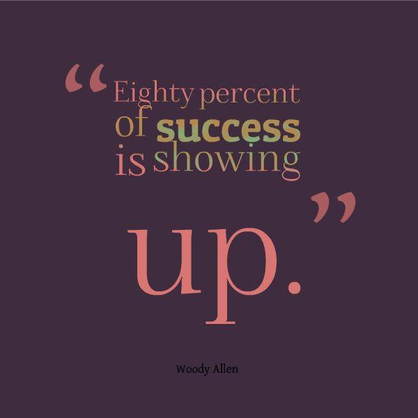 Quotes About Showing Up. QuotesGram