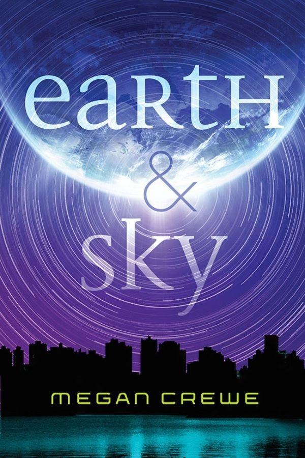 Earth & Sky by Megan Crewe
