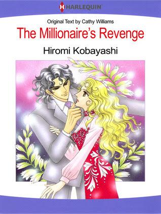 The Millionaire's Revenge (Harlequin Romance Manga)