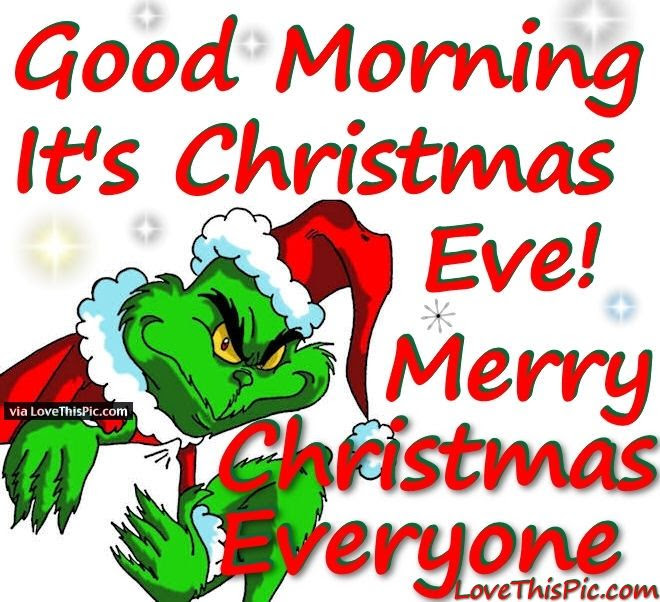Good Morning Its Christmas Eve Quote Pictures Photos And Images