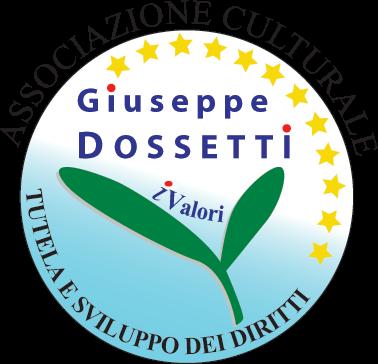 """Associazione Culturale """"Giuseppe Dossetti: i Valori"""" ONLUS Sviluppo e Tutela dei Diritti"""